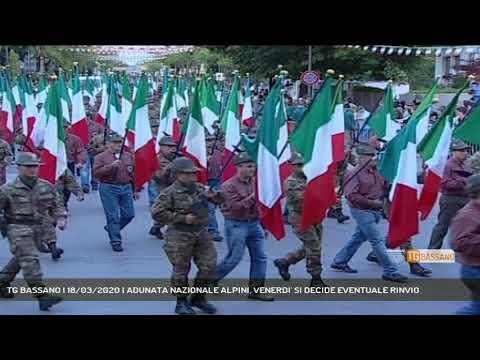 TG BASSANO | 18/03/2020 | ADUNATA NAZIONALE ALPINI, VENERDI' SI DECIDE EVENTUALE RINVIO