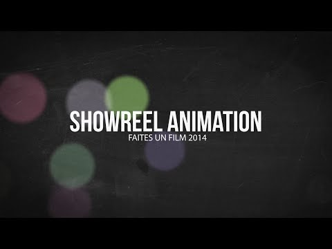 Showreel Animation 2014 - Faites un Film