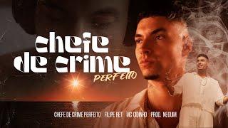 image of Filipe Ret - Chefe do Crime Perfeito part. MC Cidinho (prod. Neguim) [VIDEOCLIPE OFICIAL]
