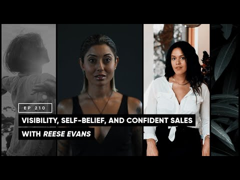 Visibility, Self-Belief and Confident Sales with Reese Evans