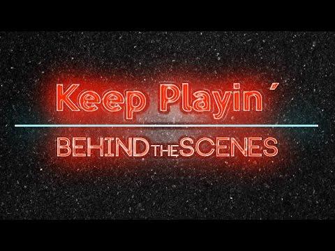 KEEP PLAYIN-BEHIND THE SCENES