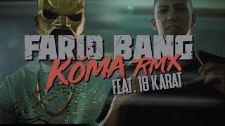 Video Farid Bang feat. 18Karat ► KOMA REMIX ◄ [ official Video ] 4K prod. by Joshimixu & Bad Educated MP3, 3GP, MP4, WEBM, AVI, FLV Februari 2017