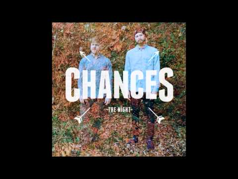 Chances - The Night