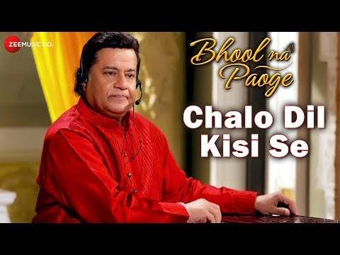 Chalo Dil Kisi Se | Bhool Na Paoge | Anup Jalota