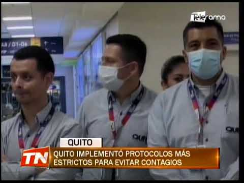 Quito implementó protocolos más estrictos para evitar contagios