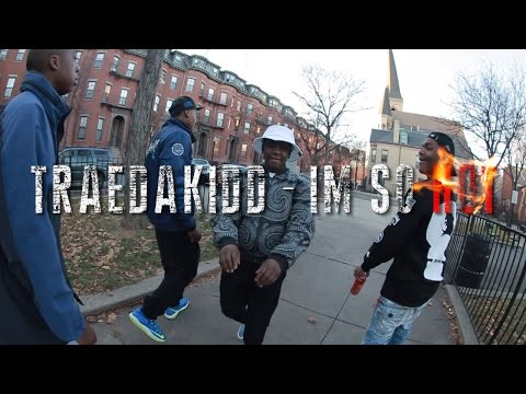 TRAEDAKIDD - I'M SO HOT (OFFICIAL VIDEO)