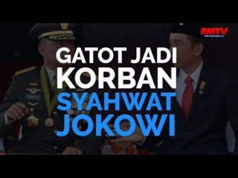 Gatot Jadi Korban Syahwat Jokowi