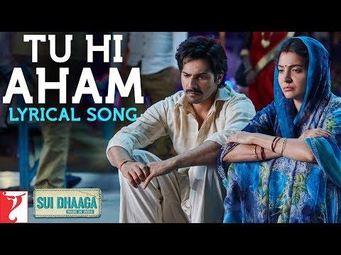 Lyrical: Tu Hi Aham | Sui Dhaaga - Made In India | Anushka | Varun | Anu Malik | Varun Grover