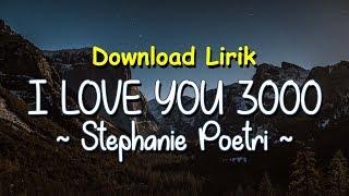 I Love You 3000 - Stephanie Poetri (Lyrics Download)