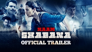 "Video Naam Shabana Official Theatrical Trailer | ""In Cinemas Now"" MP3, 3GP, MP4, WEBM, AVI, FLV Desember 2017"