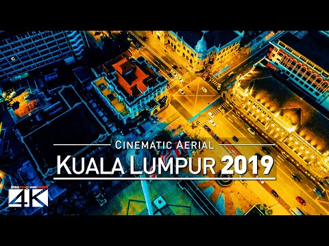 【4K】Drone Footage   KUALA LUMPUR 2019 ..:: KL as you have NEVER SEEN BEFORE