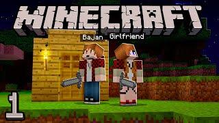 My Minecraft Girlfriend - FIRST NIGHT SURVIVAL! (#1)