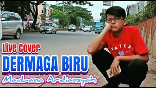 Download Lagu DERMAGA BIRU - MAULANA ARDIANSYAH (VERSI LIVE ACOUSTIC) Mp3