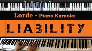 Video Lorde - Liability - Piano Karaoke / Sing Along / Cover with Lyrics MP3, 3GP, MP4, WEBM, AVI, FLV Januari 2018