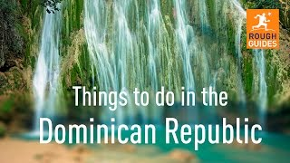 Waterfalls, beaches and wildlife: the Dominican Republic is an island paradise with plenty of places for exploration. Here are 14 ...