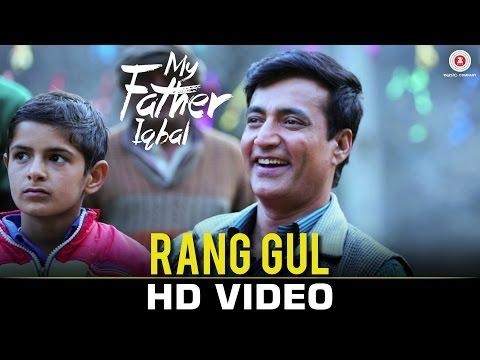 Rang Gul Video Song My Father Iqbal Narendra Jha Komal Thacker