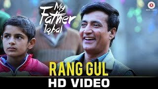 Rang Gul Video Song My Father Iqbal Narendra Jha Komal Thacker