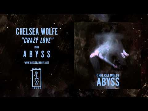 Chelsea Wolfe - Crazy Love lyrics