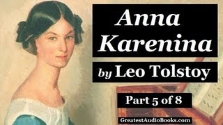 ANNA KARENINA by Leo Tolstoy - Part 5 - FULL AudioBook | Greatest Audio Books
