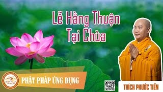 Lễ Hằng Thuận Tại Chùa_Thầy Thích Phước Tiến