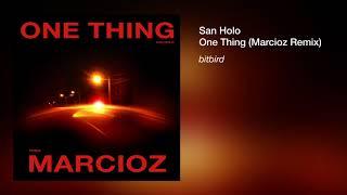 San Holo - One Thing (Marcioz Remix)