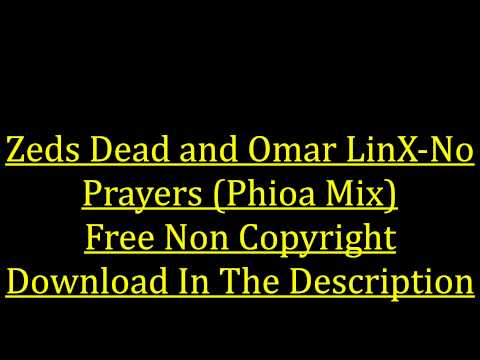 Zeds Dead and Omar LinX- No Prayers (Phioa Remix)