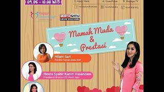Tips Parenting Happy Parenting with Novita Tandry Episode 6 : Mamah Muda dan Prestasinya