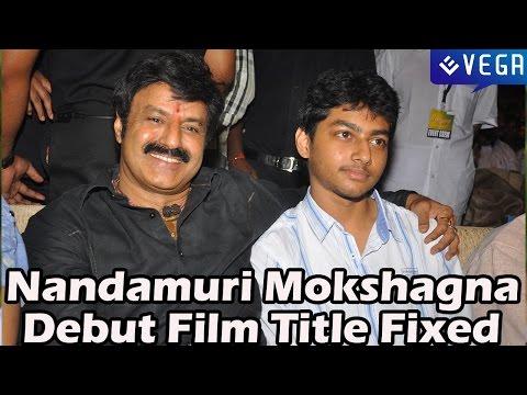 Nandamuri Mokshagna Debut Film Title Fixed
