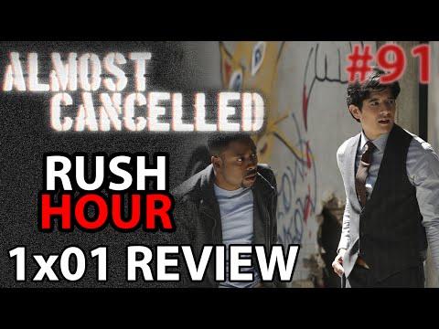 Rush Hour Season 1 Episode 1 'Pilot' Review