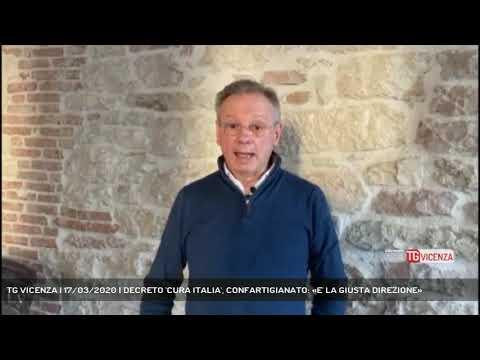 TG VICENZA | 17/03/2020 | DECRETO 'CURA ITALIA', CONFARTIGIANATO: «E' LA GIUSTA DIREZIONE»