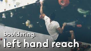 Left hand Reach start - Followed by a heel hook by  rockentry