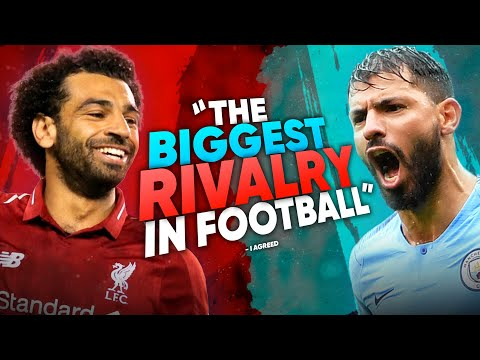 """Liverpool Vs Manchester City Is The Biggest Rivalry In The Premier League"" 