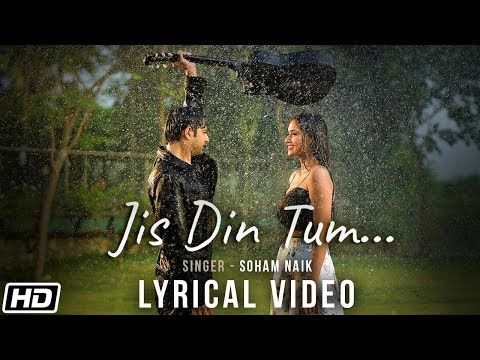 Video Jis Din Tum |Lyrical Video |Soham Naik |Anurag Saikia |Vatsal S |Kunaal V |Latest Hindi Song 2020 download in MP3, 3GP, MP4, WEBM, AVI, FLV January 2017