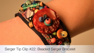 Serger Tip Clip 22: Beaded Serger Bracelet