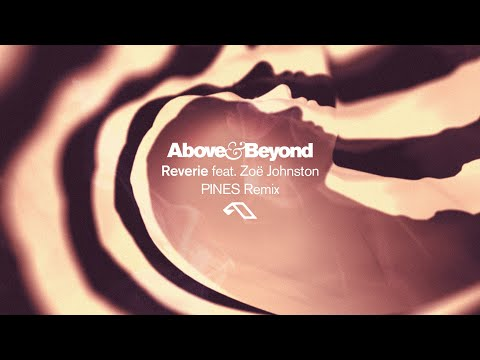 Above & Beyond feat. Zoë Johnston - Reverie (PINES Remix)