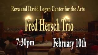 Fred Hersch Trio at Logan Center Feb 10th