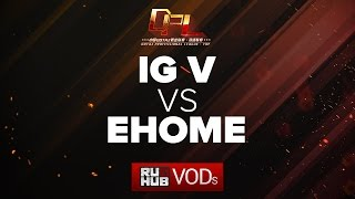 IG.V vs EHOME, DPL Season 2 - Div. B, game 1 [4ce, Lex]