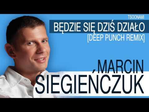 """Marcin Siegeń""""czuk - Będzie się dziś działo [Deep Punch Remix]"""
