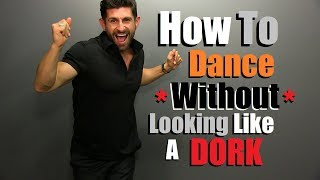 Video How To DANCE With Confidence & NOT Look Like A DORK | Simple Dance Moves For Men MP3, 3GP, MP4, WEBM, AVI, FLV Juli 2018