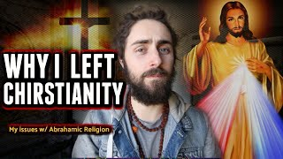 Why I Left Christianity.