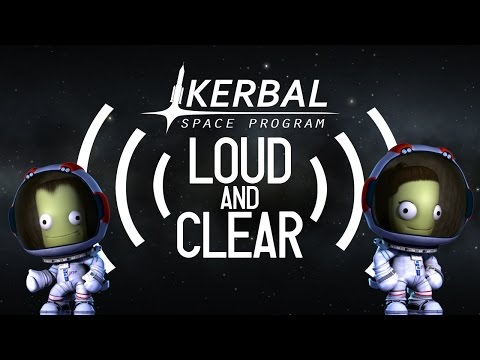 Kerbal Space Program 1.2: Loud & Clear - Official Teaser