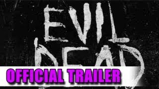 Evil Dead Official Trailer (2013)