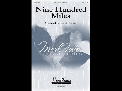 Nine Hundred Miles - Arranged by René Clausen
