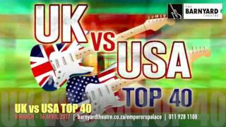 UK vs USA Top 40 show - now on at The Barnyard Theatre at Emperors Palace