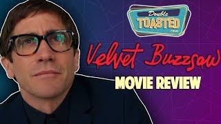 VELVET BUZZSAW MOVIE REVIEW 2019