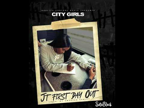 First Day Out ((Slowed)) JT (City Girls)