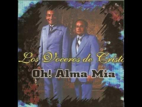 Los Voceros De Cristo -  Oh Alma Mia - Cd Completo