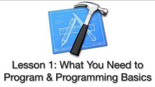 Objective-C Tutorial - Lesson 1: What You Need To Program&Programming Basics