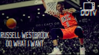 Russell Westbrook 2016 - 2017 Mix - Do What I Want (Lil Uzi)