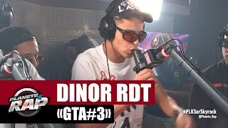 Dinor RDT - Freestyle GTA#3 #PlanèteRap